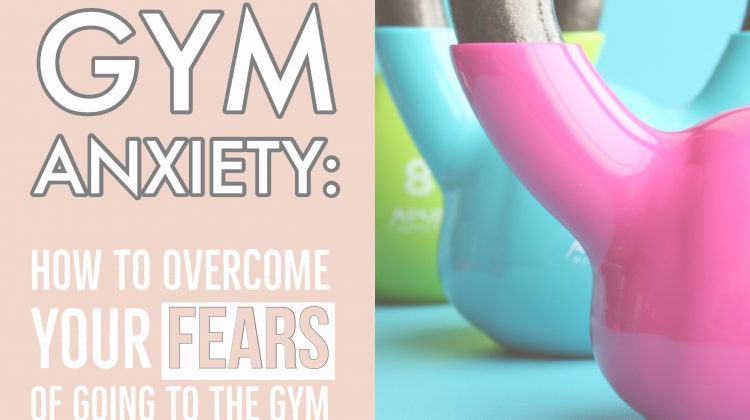 Gym Anxiety: Overcome your fears of going to the gym